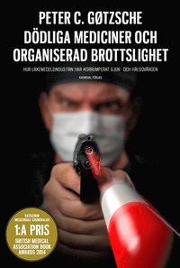 9789187207372_200x_dodliga-mediciner-och-organiserad-brottslighet-hur-lakemedelsindustrin-har-korrumperat-sjuk-och-halsovarden